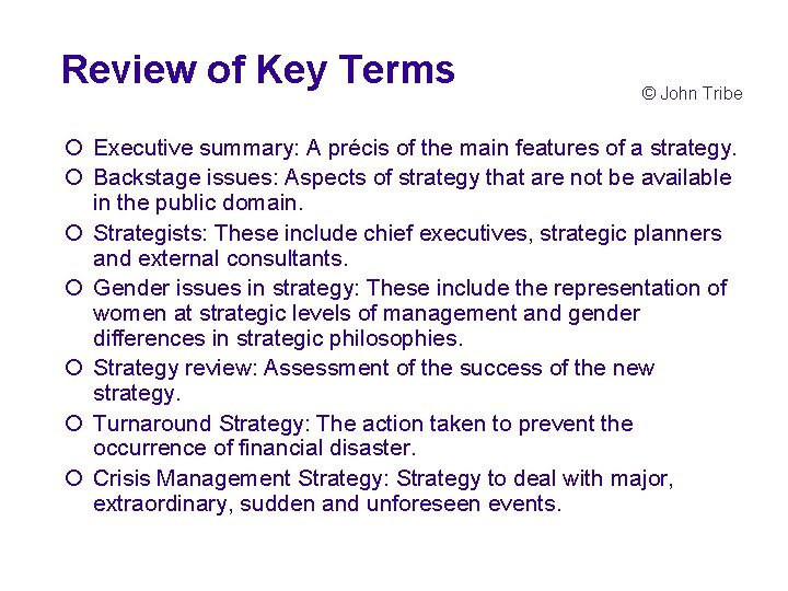 Review of Key Terms © John Tribe ¡ Executive summary: A précis of the