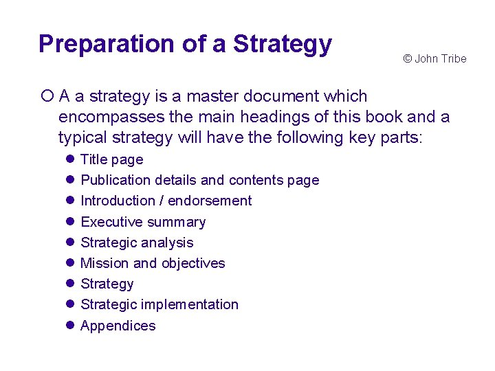 Preparation of a Strategy © John Tribe ¡ A a strategy is a master