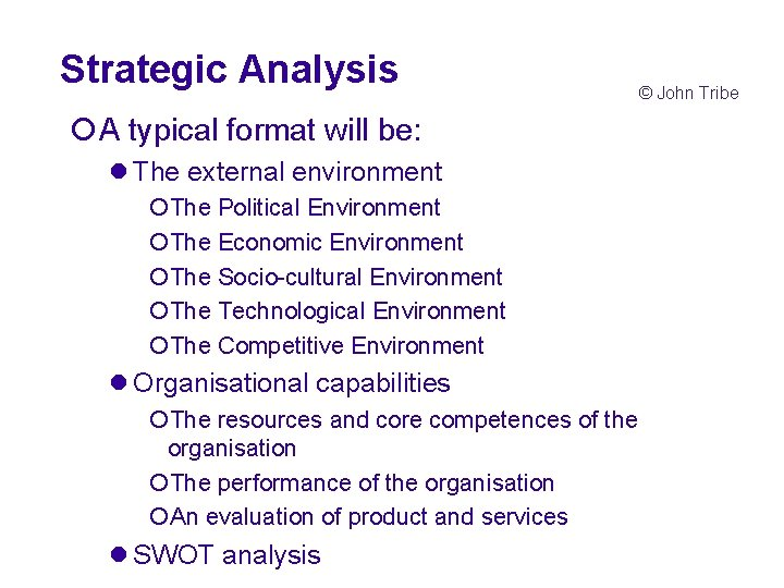Strategic Analysis ¡A typical format will be: l The external environment ¡The Political Environment