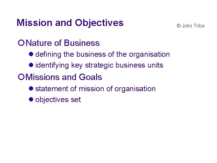 Mission and Objectives ¡Nature of Business l defining the business of the organisation l