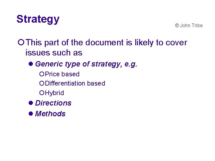 Strategy © John Tribe ¡This part of the document is likely to cover issues