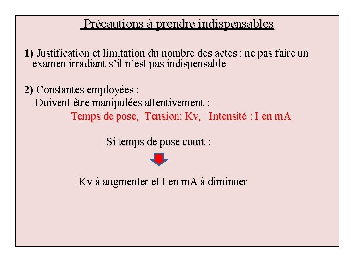 Précautions à prendre indispensables 1) Justification et limitation du nombre des actes : ne