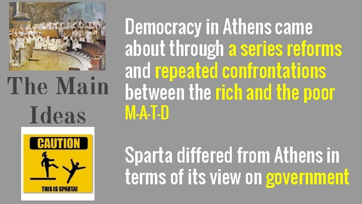 The Main Ideas Democracy in Athens came about through a series reforms and repeated