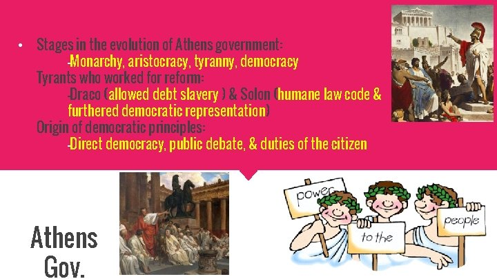 • Stages in the evolution of Athens government: -Monarchy, aristocracy, tyranny, democracy Tyrants