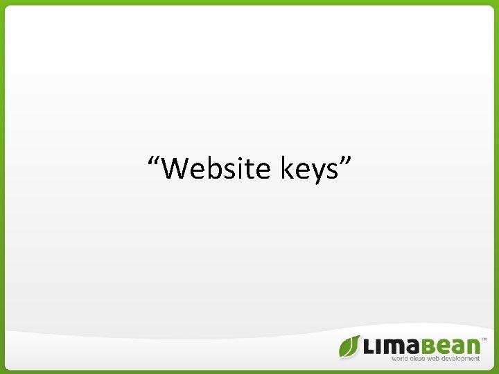 """""""Website keys"""""""