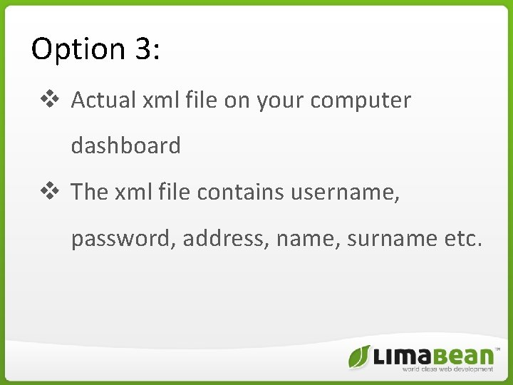 Option 3: v Actual xml file on your computer dashboard v The xml file
