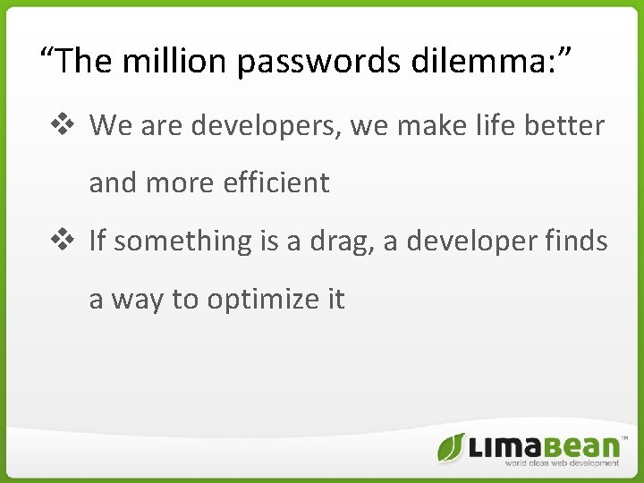 """""""The million passwords dilemma: """" v We are developers, we make life better and"""