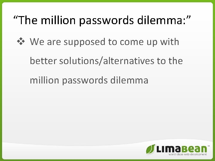 """""""The million passwords dilemma: """" v We are supposed to come up with better"""