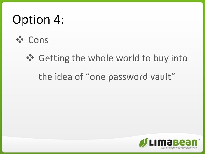 Option 4: v Cons v Getting the whole world to buy into the idea