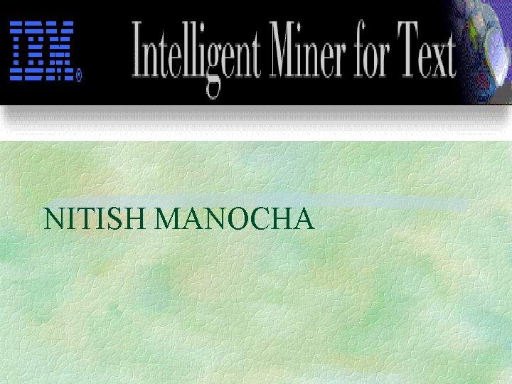 NITISH MANOCHA