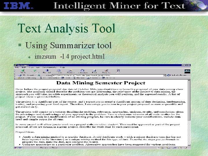 Text Analysis Tool § Using Summarizer tool l imzsum -l 4 project. html