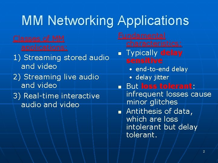 MM Networking Applications Classes of MM applications: 1) Streaming stored audio and video 2)