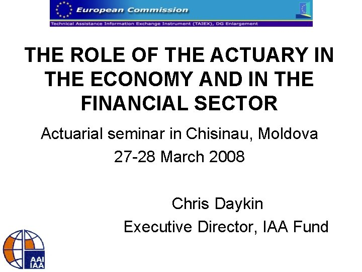 THE ROLE OF THE ACTUARY IN THE ECONOMY AND IN THE FINANCIAL SECTOR Actuarial