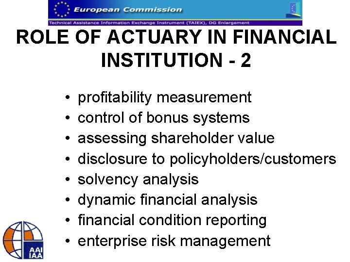 ROLE OF ACTUARY IN FINANCIAL INSTITUTION - 2 • • profitability measurement control of