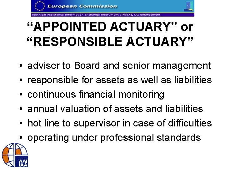"""""""APPOINTED ACTUARY"""" or """"RESPONSIBLE ACTUARY"""" • • • adviser to Board and senior management"""