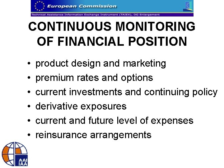 CONTINUOUS MONITORING OF FINANCIAL POSITION • • • product design and marketing premium rates