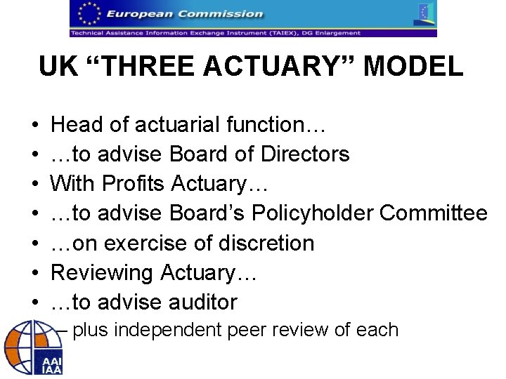 """UK """"THREE ACTUARY"""" MODEL • • Head of actuarial function… …to advise Board of"""