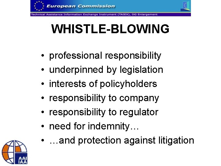 WHISTLE-BLOWING • • professional responsibility underpinned by legislation interests of policyholders responsibility to company