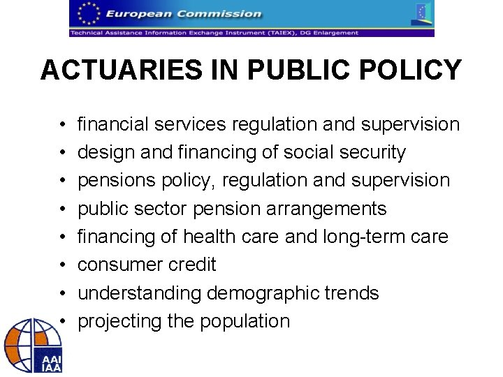 ACTUARIES IN PUBLIC POLICY • • financial services regulation and supervision design and financing