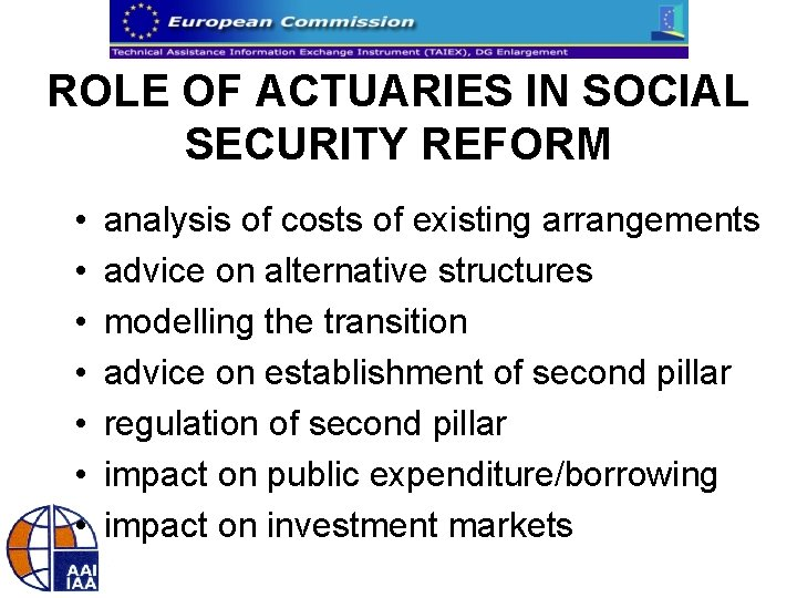 ROLE OF ACTUARIES IN SOCIAL SECURITY REFORM • • analysis of costs of existing
