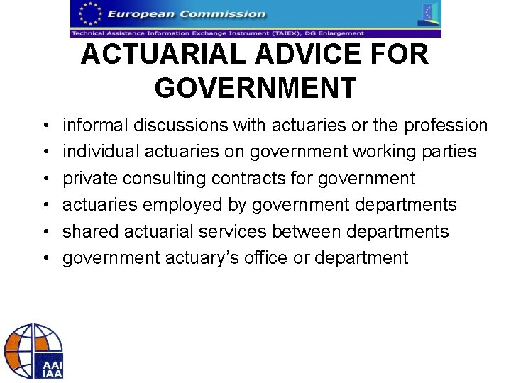 ACTUARIAL ADVICE FOR GOVERNMENT • • • informal discussions with actuaries or the profession