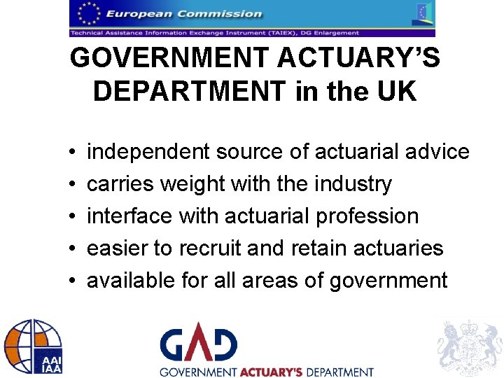 GOVERNMENT ACTUARY'S DEPARTMENT in the UK • • • independent source of actuarial advice