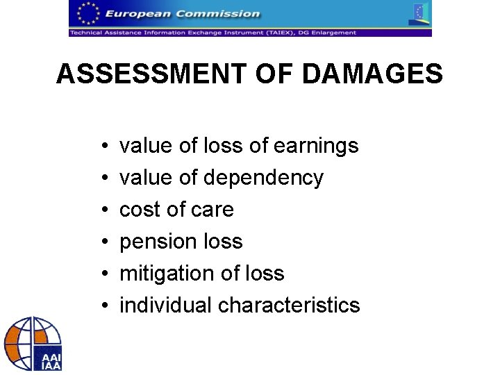 ASSESSMENT OF DAMAGES • • • value of loss of earnings value of dependency