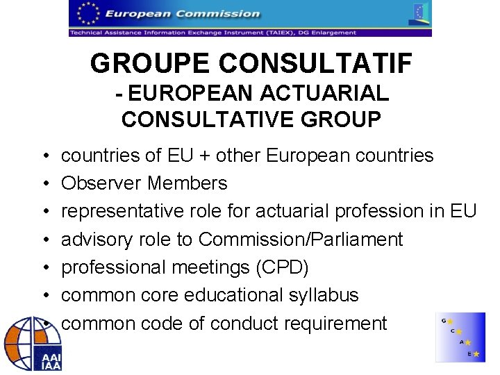 GROUPE CONSULTATIF - EUROPEAN ACTUARIAL CONSULTATIVE GROUP • • countries of EU + other
