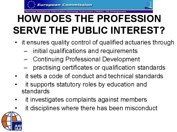HOW DOES THE PROFESSION SERVE THE PUBLIC INTEREST? • it ensures quality control of