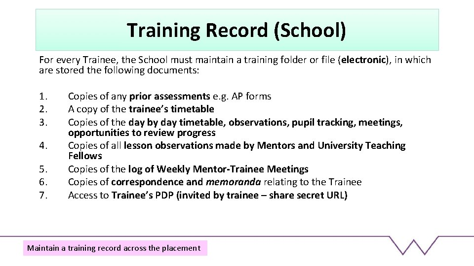 Training Record (School) For every Trainee, the School must maintain a training folder or