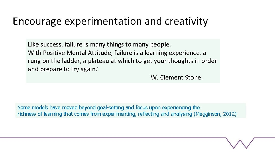 Encourage experimentation and creativity Like success, failure is many things to many people. With