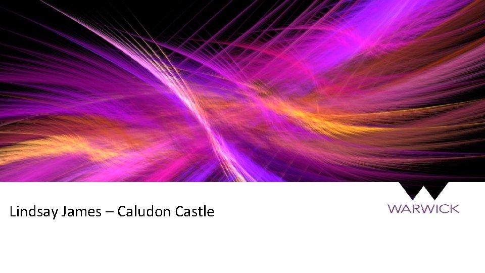Lindsay James – Caludon Castle