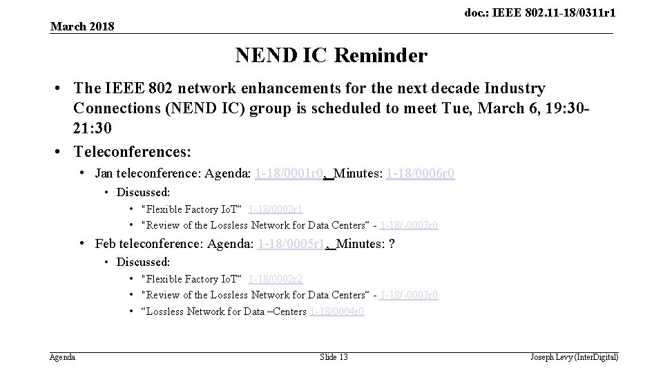 doc. : IEEE 802. 11 -18/0311 r 1 March 2018 NEND IC Reminder •