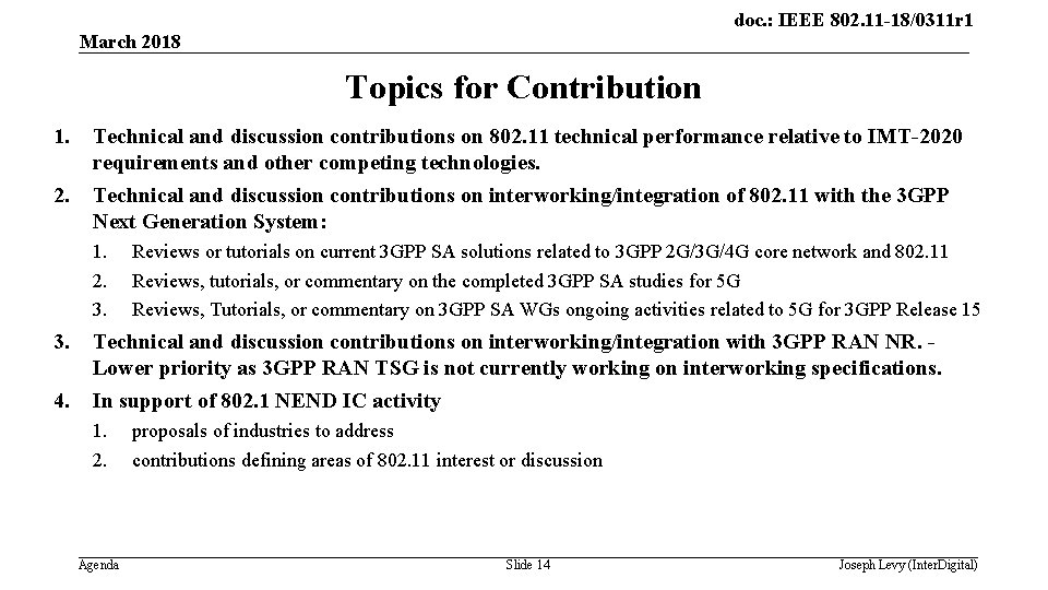 doc. : IEEE 802. 11 -18/0311 r 1 March 2018 Topics for Contribution 1.
