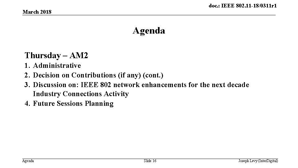 doc. : IEEE 802. 11 -18/0311 r 1 March 2018 Agenda Thursday – AM