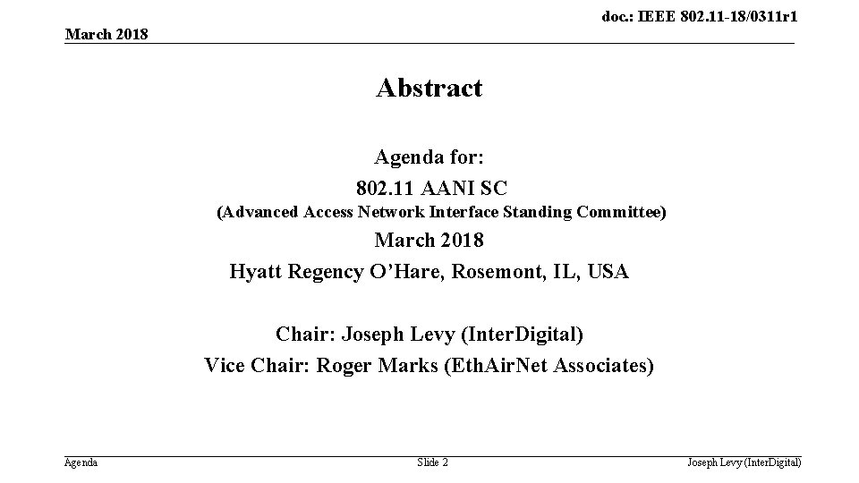 doc. : IEEE 802. 11 -18/0311 r 1 March 2018 Abstract Agenda for: 802.