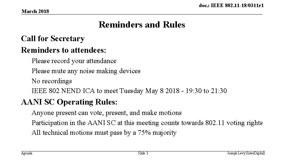 doc. : IEEE 802. 11 -18/0311 r 1 March 2018 Reminders and Rules Call