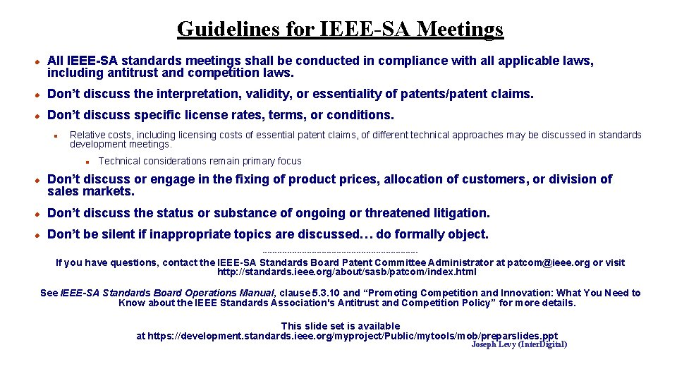 Guidelines for IEEE-SA Meetings l All IEEE-SA standards meetings shall be conducted in compliance