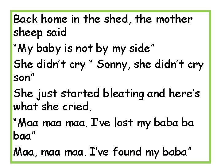 """Back home in the shed, the mother sheep said """"My baby is not by"""
