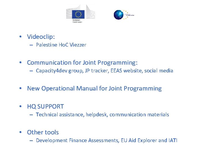 • Videoclip: – Palestine Ho. C Viezzer • Communication for Joint Programming: –