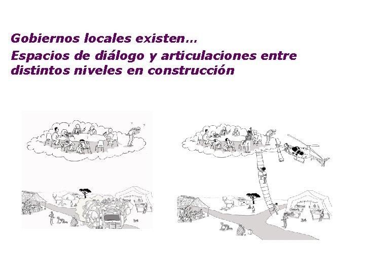 Gobiernos locales existen… Espacios de diálogo y articulaciones entre distintos niveles en construcción