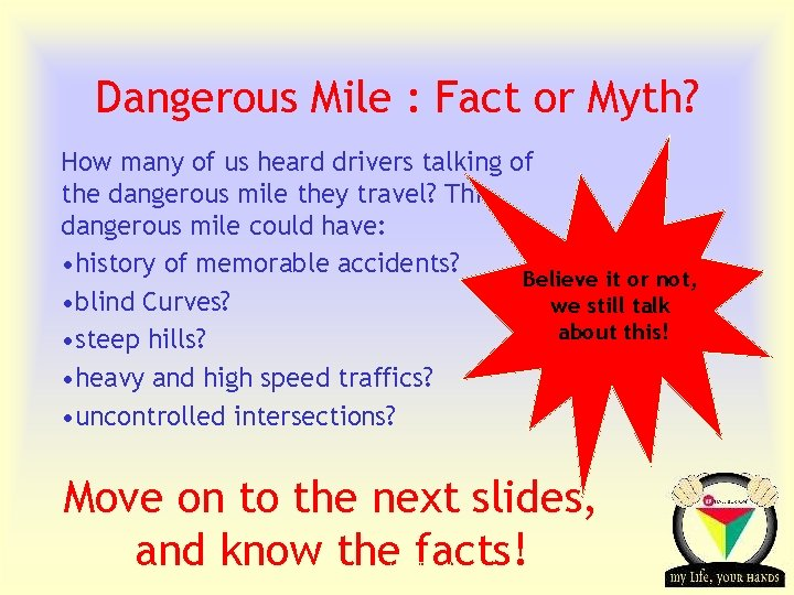 Dangerous Mile : Fact or Myth? How many of us heard drivers talking of