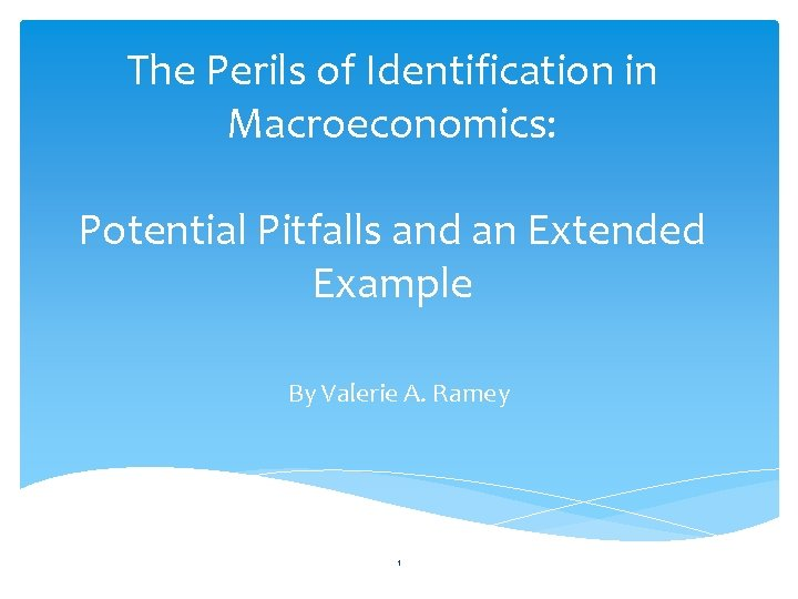 The Perils of Identification in Macroeconomics: Potential Pitfalls and an Extended Example By Valerie