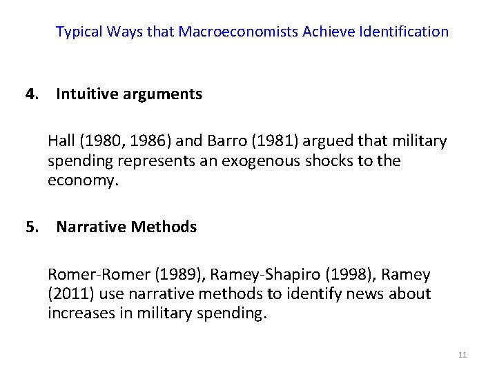 Typical Ways that Macroeconomists Achieve Identification 4. Intuitive arguments Hall (1980, 1986) and Barro