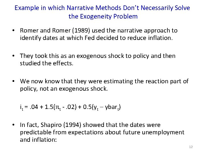 Example in which Narrative Methods Don't Necessarily Solve the Exogeneity Problem • Romer and