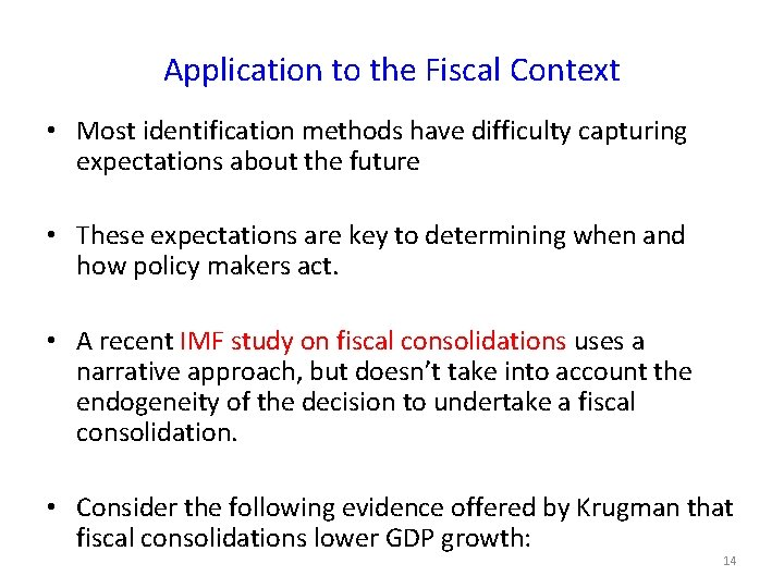 Application to the Fiscal Context • Most identification methods have difficulty capturing expectations about
