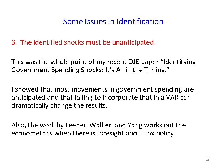 Some Issues in Identification 3. The identified shocks must be unanticipated. This was the
