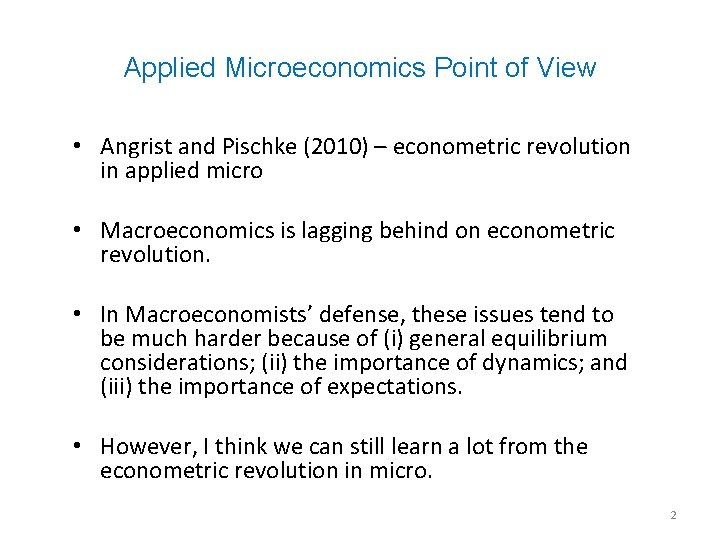 Applied Microeconomics Point of View • Angrist and Pischke (2010) – econometric revolution in