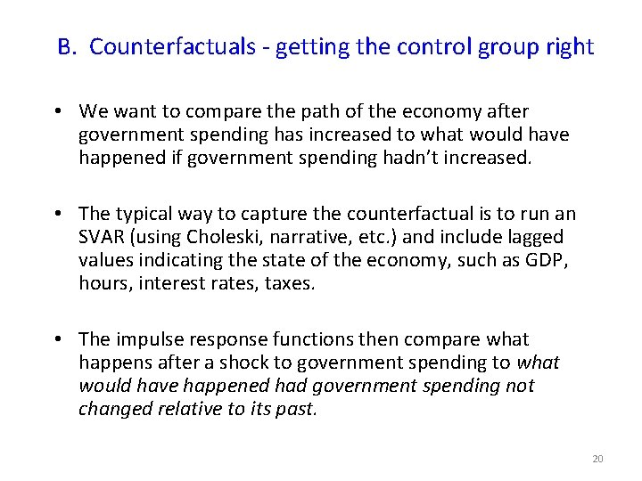B. Counterfactuals - getting the control group right • We want to compare the