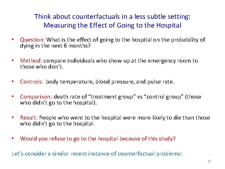 Think about counterfactuals in a less subtle setting: Measuring the Effect of Going to
